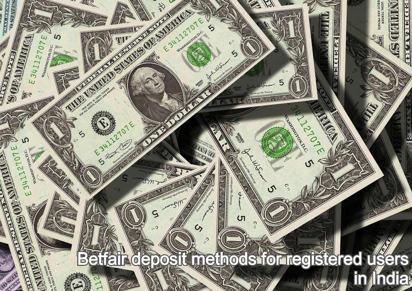 Betfair deposit methods for registered users in India